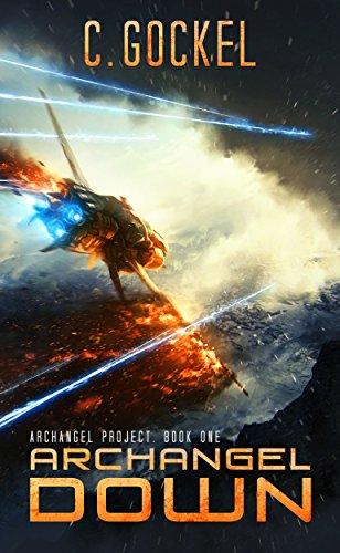 Archangel Down (Archangel Project Book One) by C. Gockel