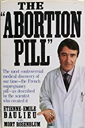 ABORTION PILL by Etienne-emile Baulieu (1991-11-15)