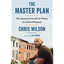 The Master Plan: My Journey from Life in Prison to a Life of Purpose (English Edition)