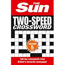 The Sun Two-Speed Crossword Collection 5: 160 two-in-one cryptic and coffee time crosswords