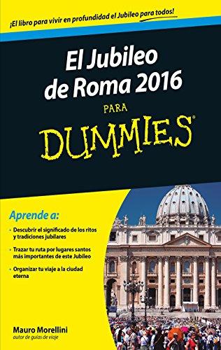 Jubileo de Roma 2016 para Dummies por Mauro Morellini