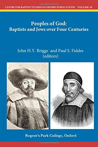 Peoples of God:: Baptists and Jews over Four Centuries (Centre for Baptist Studies in Oxford Publications, Band 18)