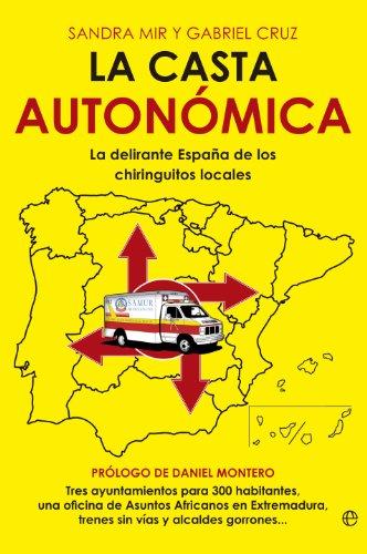 La casta autonómica (Actualidad (esfera)) por Sandra Mir