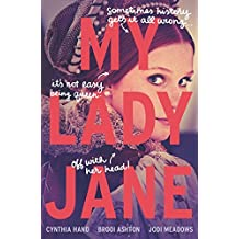 My Lady Jane by Cynthia Hand (2016-06-07)