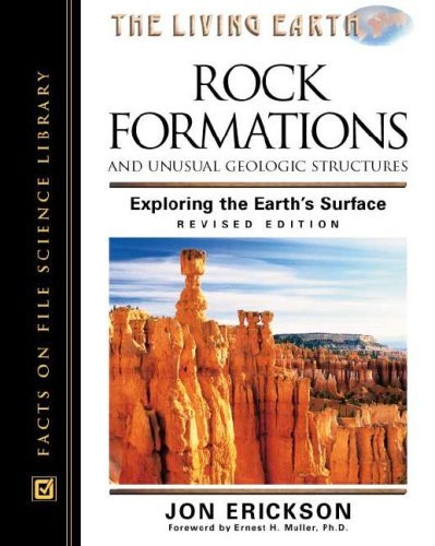 Rock Formations and Unusual Geologic Structures: Exploring the Earth's Surface (Living Earth) by Jon Erickson (2001-06-30)