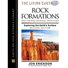 Rock Formations and Unusual Geologic Structures, Revised Edition: Exploring the Earth's Surface (Living Earth) by Jon Erickson (2001-06-01)
