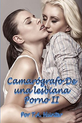 Camarografo Para Una Porno Lesbiana Ii La Sirvienta Y La Colegiala