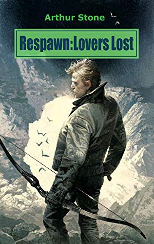 Respawn: Lovers Lost (Respawn LitRPG series Book 2) (English Edition) par Arthur Stone