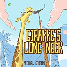 Giraffe's Long Neck (Children's book about a Very Special Giraffe , Picture Books, Preschool Books, Books Ages 3- 5, Baby Books, Kids Book, Bedtime Story)