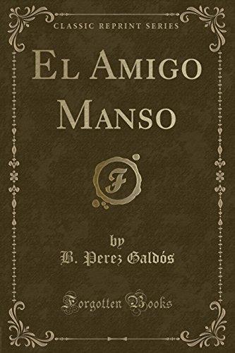El Amigo Manso (Classic Reprint)