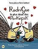 Telecharger Livres Rodrigue le plus doux des Porkepik collector trois titres (PDF,EPUB,MOBI) gratuits en Francaise
