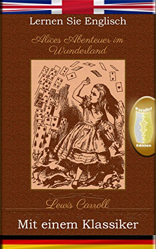 Lernen Sie Englisch mit einem Klassiker: Alices Abenteuer im ...