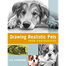 Drawing Realistic Pets from Photographs (English Edition)