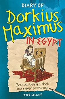 Diary of Dorkius Maximus in Egypt: 2 by [Collins, Tim]