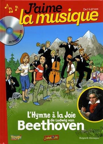 J'aime la musique : L'hymne à la joie de Ludwig van Beethoven (Livre CD)