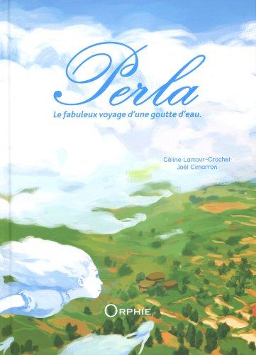 Perla : Le fabuleux voyage d'une goutte d'eau