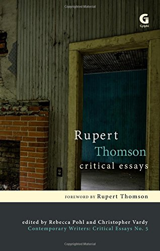 Rupert Thomson: Critical Essays (Contemporary Writers: Critical Essays)