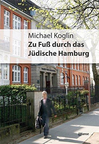 Zu Fuß durch das jüdische Hamburg. Geschichte in Geschichten