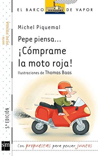 Pepe piensa... ¡Cómprame la moto roja! (El Barco de Vapor Blanca) por Michel Piquemal