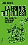 La France telle qu'elle est: Pour en finir avec la complainte nationaliste par Mucchielli