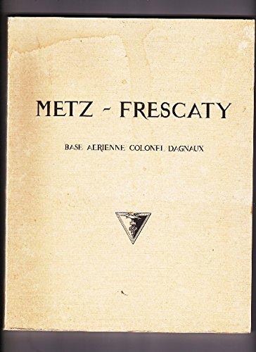 Metz-frescaty, base aérienne colonel dagnaux