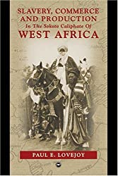 Slavery, Commerce and Production in West Africa by Paul E. Lovejoy (2005-05-15)