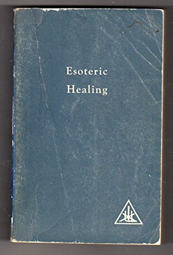 Treatise on Seven Rays: Esoteric Healing v. 4 (A Treatise on the Seven Rays) by Bailey, Alice A. (1972) Paperback