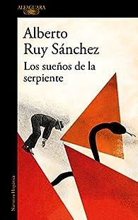 Los sueños de la serpiente par Alberto Ruy Sánchez