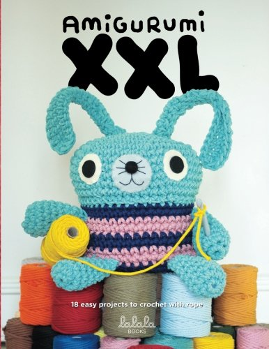 Amigurumi XXL: 18 easy projects to crochet with rope por Mariale Montero