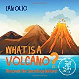 What Is A Volcano? Discover The Secrets Of Nature! MAKE YOUR KID SMART SERIES.: Book For Kids Ages 3-8