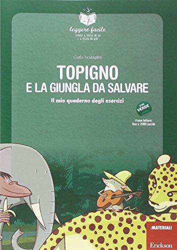 Topigno e la giungla da salvare. Con quaderno operativo