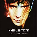 Songtexte von K-System - Sleep Is the Enemy