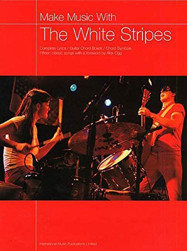 "The ""White Stripes"": (Music, Chords, Lyrics) (Make Music with...)"