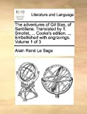 [ THE ADVENTURES OF GIL BLAS, OF SANTILLANE. TRANSLATED BY T. SMOLLET, ... COOKE'S EDITION. ... EMBELLISHED WITH ENGRAVINGS. VOLUME 1 OF 3 ] by Le Sage, Alain Rene ( AUTHOR ) May-28-2010 [ Paperback ]