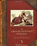 A Grouse Hunter's Almanac: The Other Kind of Hunting
