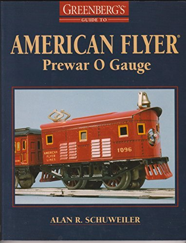 greenbergs-guide-to-american-flyer-prewar-0-gauge-by-alan-r-schuweiler-1993-12-02