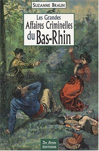 ALLENWILLER ET ENVIRONS - Les grandes affaires criminelles du Bas-Rhin