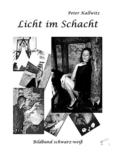 Licht im Schacht: Bildband schwarz-weiß