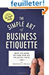 The Simple Art of Business Etiquette:...