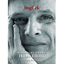 Bugf#ck: The Worthless Wit and Wisdom of Harlan Ellison by Harlan Ellison (2011-11-15)