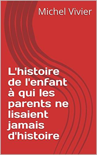 L'histoire de l'enfant à qui les parents ne lisaient jamais d'histoire