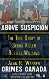 Above Suspicion: The True Story of Serial Killer Russell Williams (Crimes Canada: True Crimes That Shocked the Nation Book 16)