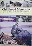Front cover for the book Childhood memories from the west bank of the Illinois River by Kenneth F. Higgins