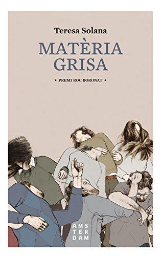 Matèria grisa (Catalan Edition) por Teresa Solana i Mir
