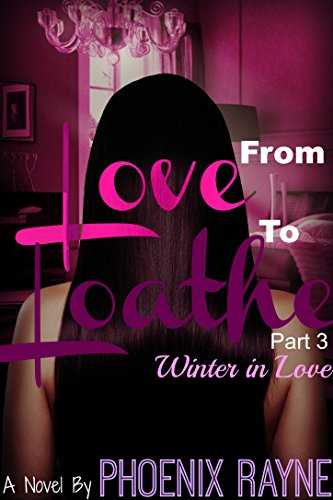 Winter in Love (From Love to Loathe Book 3)