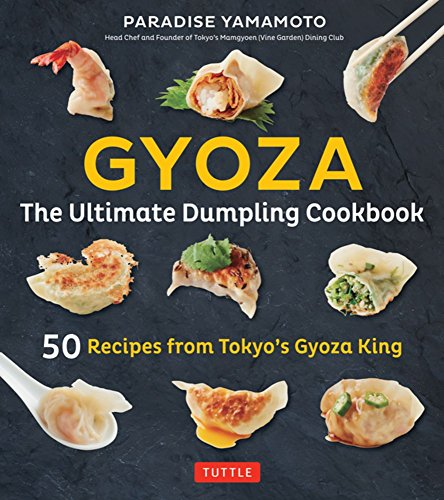 Gyoza: The Ultimate Dumpling Cookbook por Paradise Yamamoto