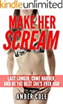 Sex: Make Her SCREAM - Last Longer, C...