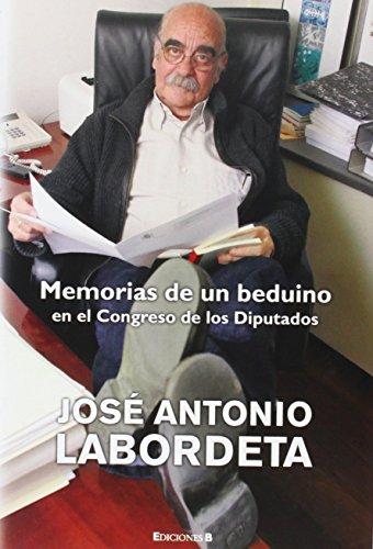 MEMORIAS DE UN BEDUINO: EN EL CONGRESO DE LOS DIPUTADOS (NoFicción/Crónica)