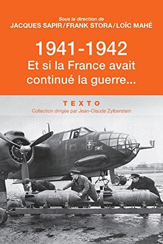 1941-1942. Et si la France avait continué la guerre…