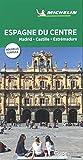 Guide Vert Espagne du centre : Madrid, Castille, Estremadu Michelin